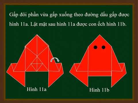 THỦ CÔNG 3 - TUẦN 3,4 - GẤP CON ẾCH 2 (TIẾT TR 6)