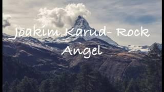 Joakim Karud- Rock Angel