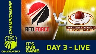 T&T Red Force v Leewards - Day 3 | West Indies Championship | Sunday 6th January 2019