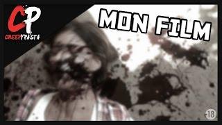 [-18] CreepyPasta : Mon film / Partie 1
