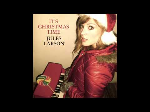 It's Christmas Time (Song) by Jules Larson