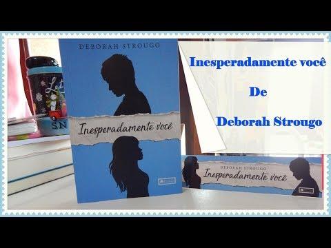 Livro Inesperadamente Você de Deborah Strougo