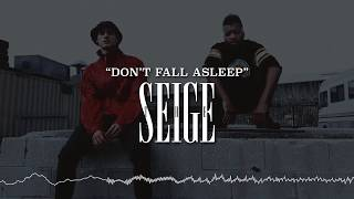 """Don't Fall Asleep"" - The Seige [Explicit]"