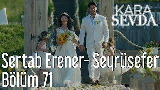 Kara Sevda 71. Bölüm - Sertab Erener - Seyrüsefer