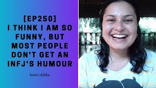 [EP250] Most People Don't Get An INFJ's Sense Of Humor
