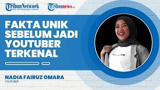 Fakta Unik Nadia Omara sebelum Jadi YouTuber Terkenal, Simak Kisahnya