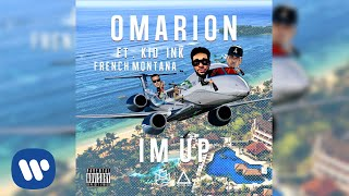 Omarion Ft. Kid Ink & French Montana - I'm Up (Official Audio)