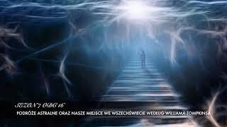 Sezon 7 Odcinek 16 – Podróże astralne oraz nasze miejsce we wszechświecie według Williama Tompkinsa