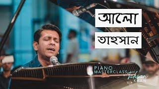Alo - Tahsan | Unplugged | LIVE | Piano Masterclass by Tahsan Khan