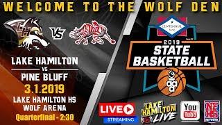 Lake Hamilton vs Pine Bluff | 5A Boys State Basketball | March 1, 2019