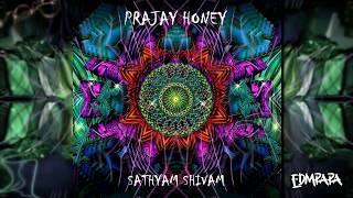 Prajay Honey - Sathyam Shivam [PSY TRANCE]