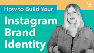 How to Build Your Instagram Brand Identity