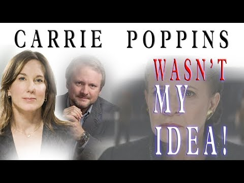Rian Johnson Blames Carrie Poppins On Kathleen Kennedy But I Don't Buy It !