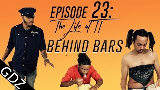 The Life Of TT: Episode - 23 Behind Bars