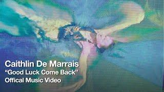 """Caithlin De Marrais – """"Good Luck Come Back"""""""