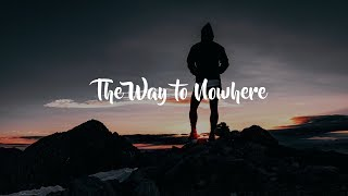 Alec Benjamin   The Way To Nowhere (Lyrics Video)