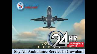 Finest Air Ambulance from Guwahati to Delhi with Quality Medical