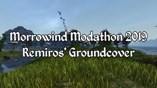 Morrowind Modathon 2019 - Remiros Groundscover Showcase