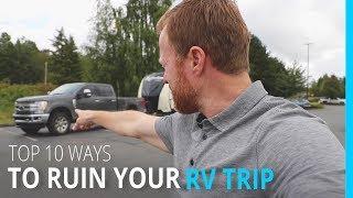 TOP 1O WAYS TO RUIN YOUR RV TRIP (KYD VANCOUVER CANADA)