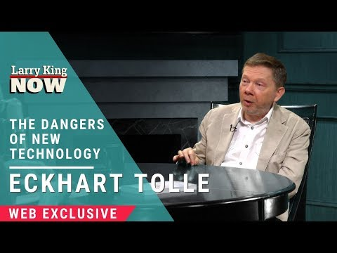 Eckhart Tolle Talks to Larry About the Dangers of New Technology