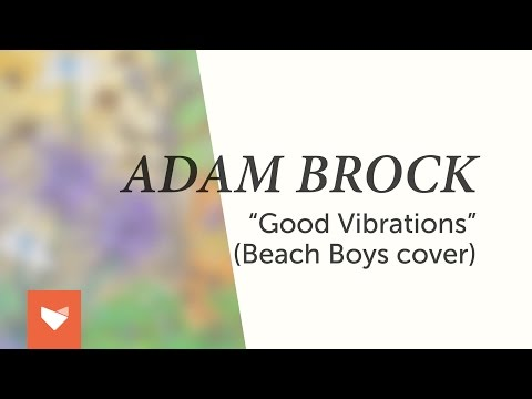 Download Adam Brock - Good Vibrations (Beach Boys Cover) HD Mp4 3GP Video and MP3