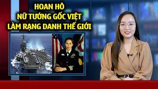HOAN HÔ Nữ Tướng gốc Việt được phong đại tá quân y trong quân đội Mỹ nỗi dõi bước đi Lương Xuân Việt