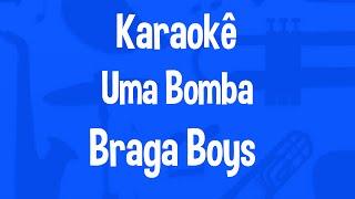 Karaokê Uma Bomba - Braga Boys