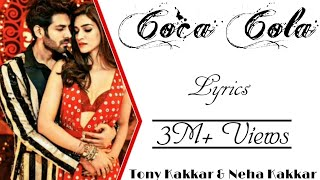COCA COLA Full Song With Lyrics ▪ Neha Kakkar & Tony Kakkar ▪ Luka Chuppi ▪ KartikAryan & KritiSanon