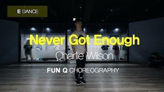 FUN Q   NEVER GOT ENOUGH - CHARLIE WILSON   CHOREOGRAPHY   E DANCE STUDIO   이댄스학원