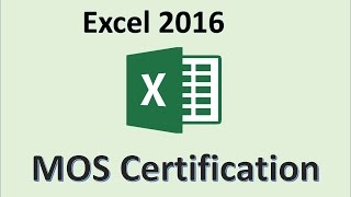Excel 2016 - MOS Exam Certification - Microsoft Office Specialist Test Practice Training - Download this Video in MP3, M4A, WEBM, MP4, 3GP