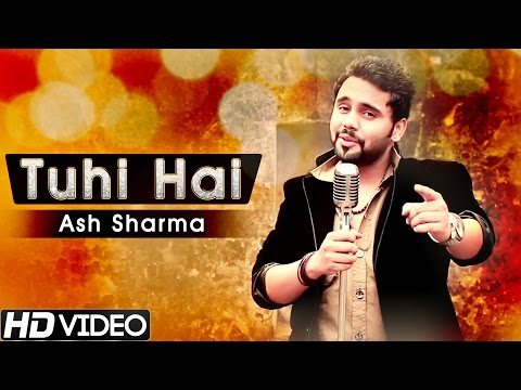 Tuhi Hai  Ash Sharma