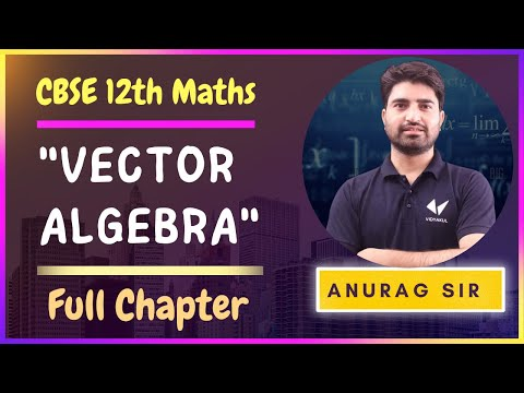 Vector Algebra Class 12|  Chapter 10 | Full Chapter |  CBSE ICSE | One Shot Video For Cbse Boards