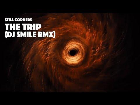 Still Corners - The Trip (DJ SMILE RMX)