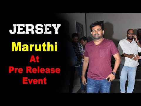 Director Maruthi at Jersey Movie Pre Release Event