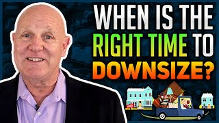 When Is The Right Time To Downsize?