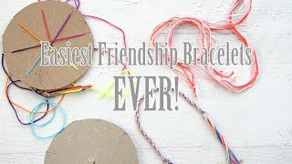How To Make Friendship Bracelets - The EASIEST Way Ever!