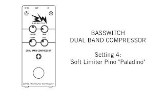 BASSWITCH DUAL BAND COMPRESSOR Setting 4: Soft Limiter