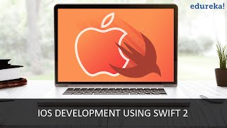 IOS Development Using Swift 2 | IOS Tutorial | IOS App Development | Edureka