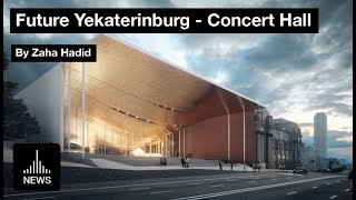 Future Yekaterinburg  - Concert Hall For Ural Philharmonic Orchestra By Zaha Hadid