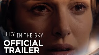 Lucy in the Sky - Official Trailer