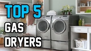 Top 5 Gas Dryers | Best Gas Dryers In 2018 | 5 Best Gas Dryers By Elegant Mart.