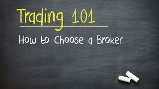 Trading 101: How to Choose a Broker