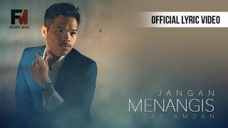 Jangan Menangis (Official Lyric Video) - Aizat Amdan
