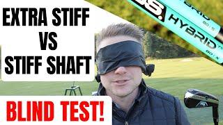 Extra Stiff Shaft vs Stiff Shaft - Blind Test !!! What Shaft Should You Use ???