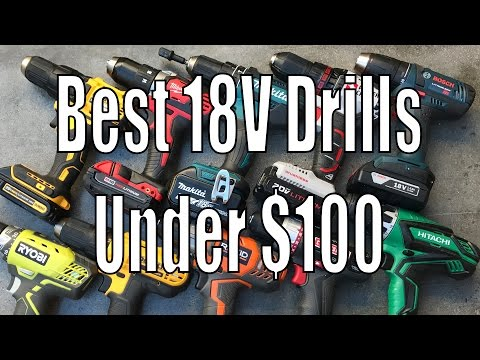 Best 18 Volt Drill Under $100  – DeWalt, Milwaukee, Makita, Bosch, Ridgid, Ryobi, Hitachi