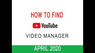 How to Find Video Manager on Youtube in April 2020