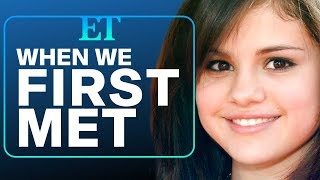 When We First Met Selena Gomez: Looking Back at