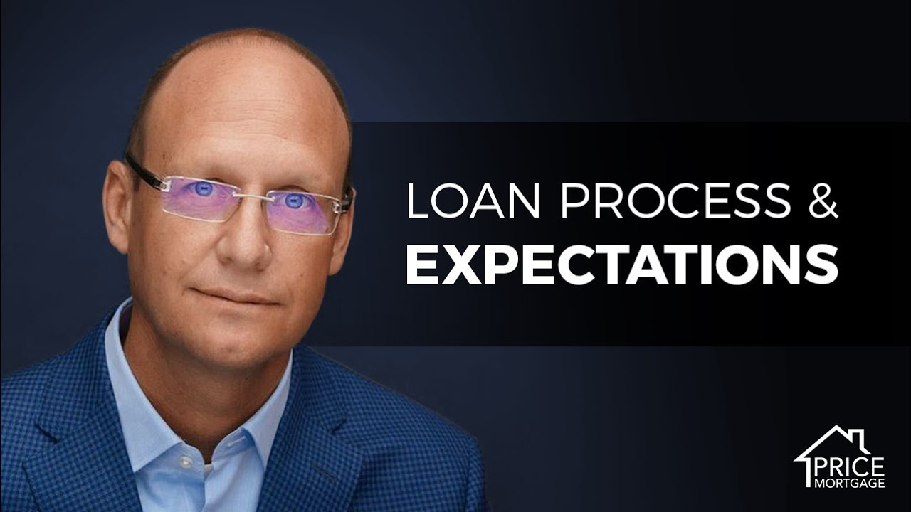 Loan Process & Expectations