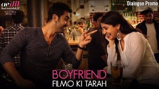 Boyfriend Filmo Ki Tarah - Dialogue - Ae Dil Hai Mushkil