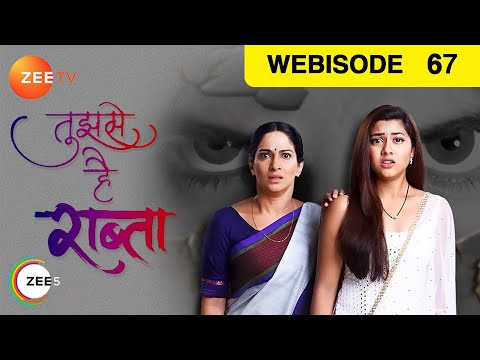 Tujhse Hai Raabta - Episode 67 - Dec 5, 2018 | Web